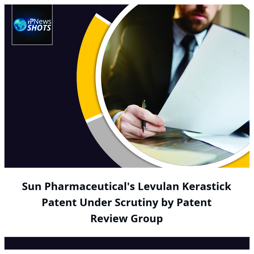 Sun Pharmaceutical's Levulan Kerastick Patent Under Scrutiny by Patent Review Group