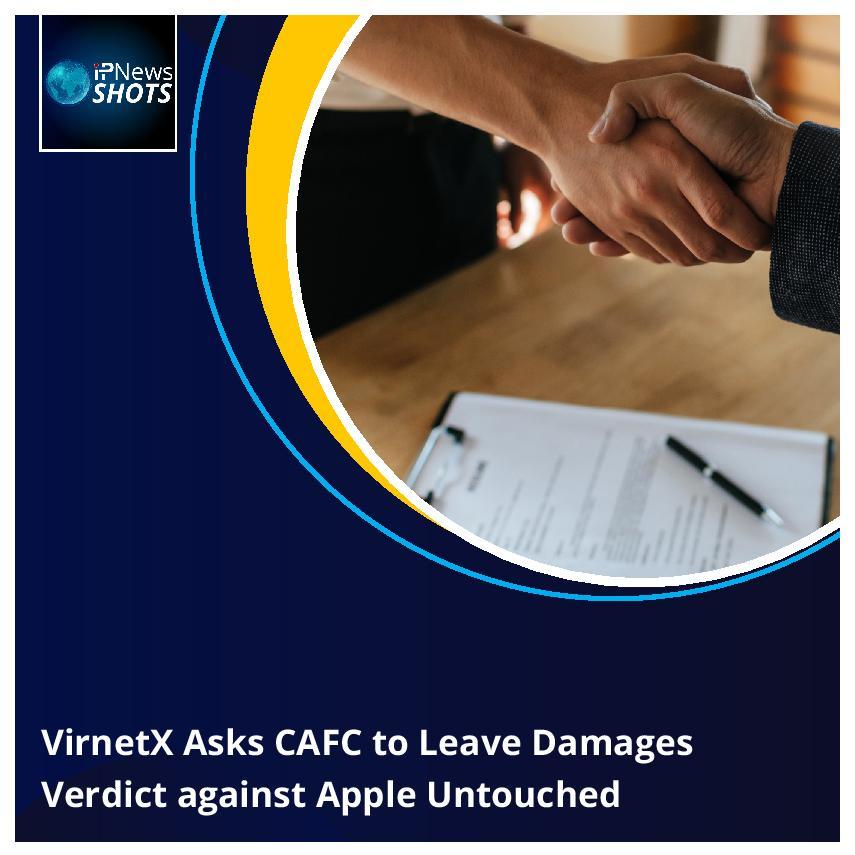 VirnetX Asks CAFC to Leave Damages Verdict against Apple Untouched