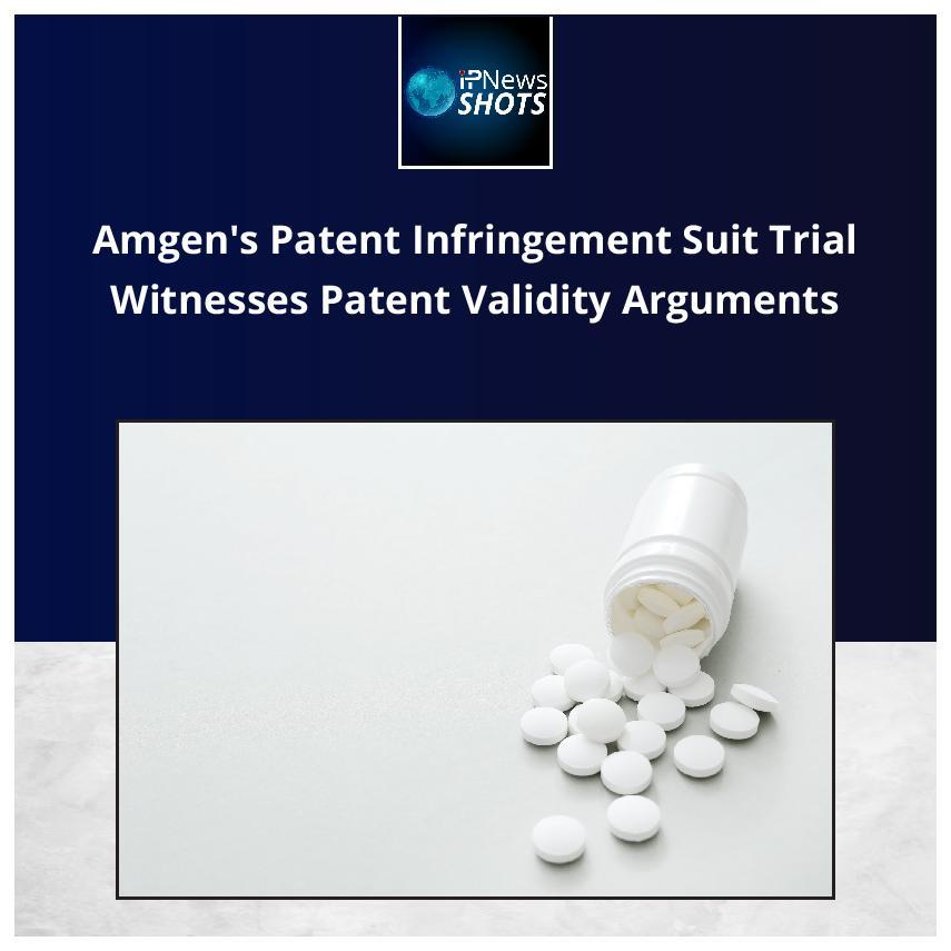 Amgen'sPatent Infringement Suit Trial Witnesses Patent Validity Arguments