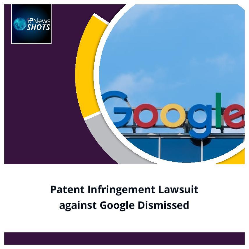 PatentInfringement Lawsuit against Google Dismissed