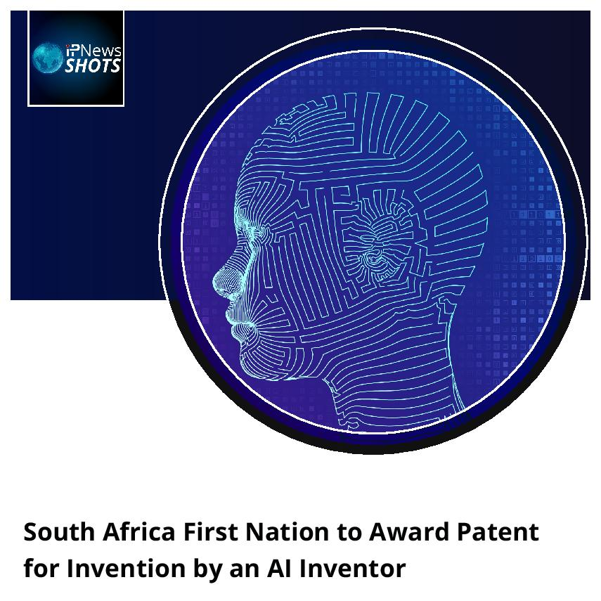 South Africa First Nation to Award Patent for Invention by an AI Inventor