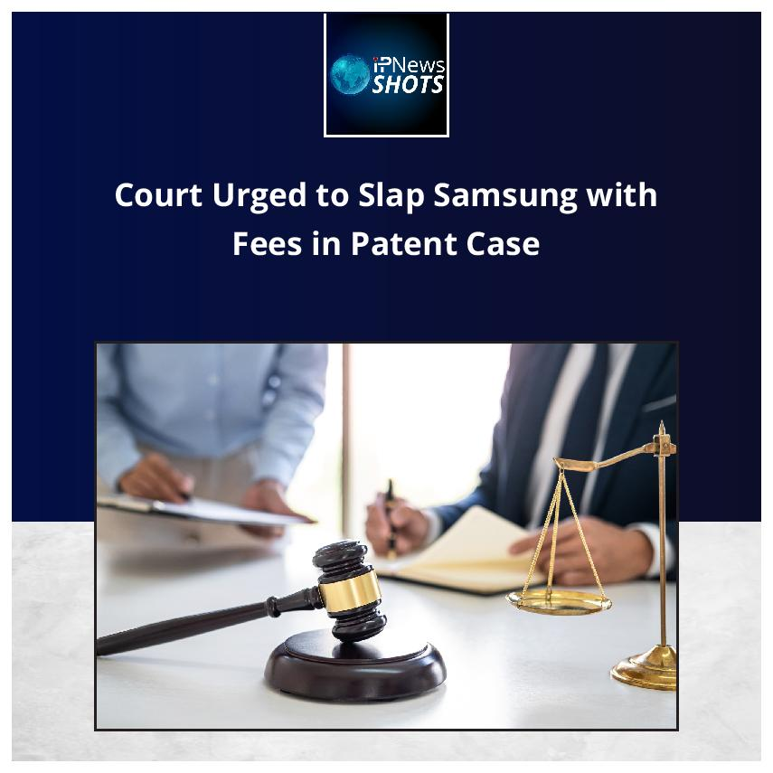 Court Urged to Slap Samsung withFees in Patent Case