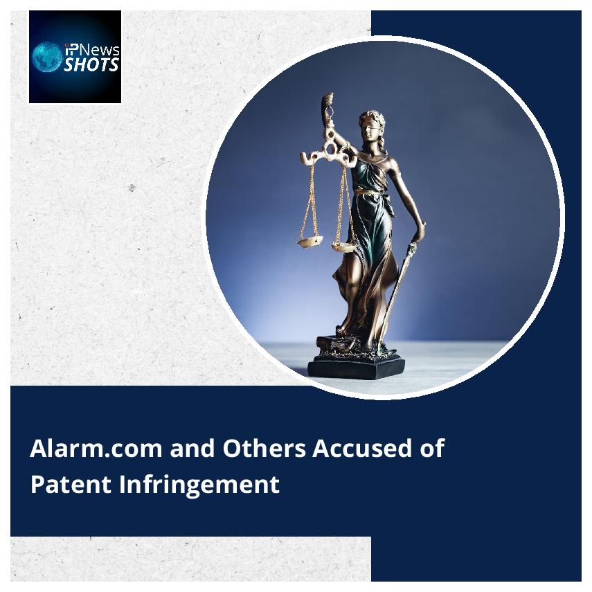 Alarm.com and Others Accused of Patent Infringement