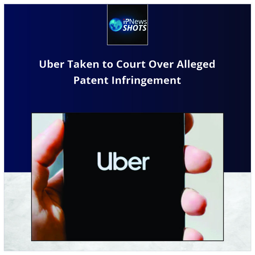 Uber Taken to Court Over Alleged Patent Infringement