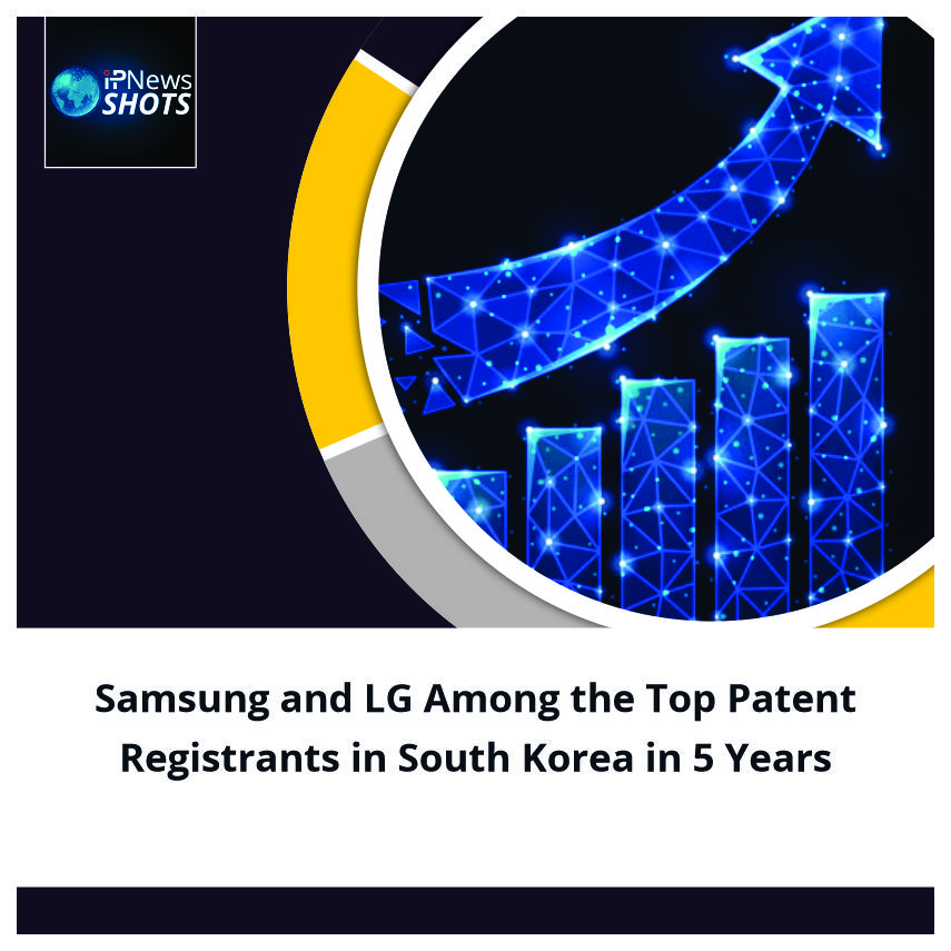Samsung and LG Among the Top Patent Registrants in South Korea in 5 Years