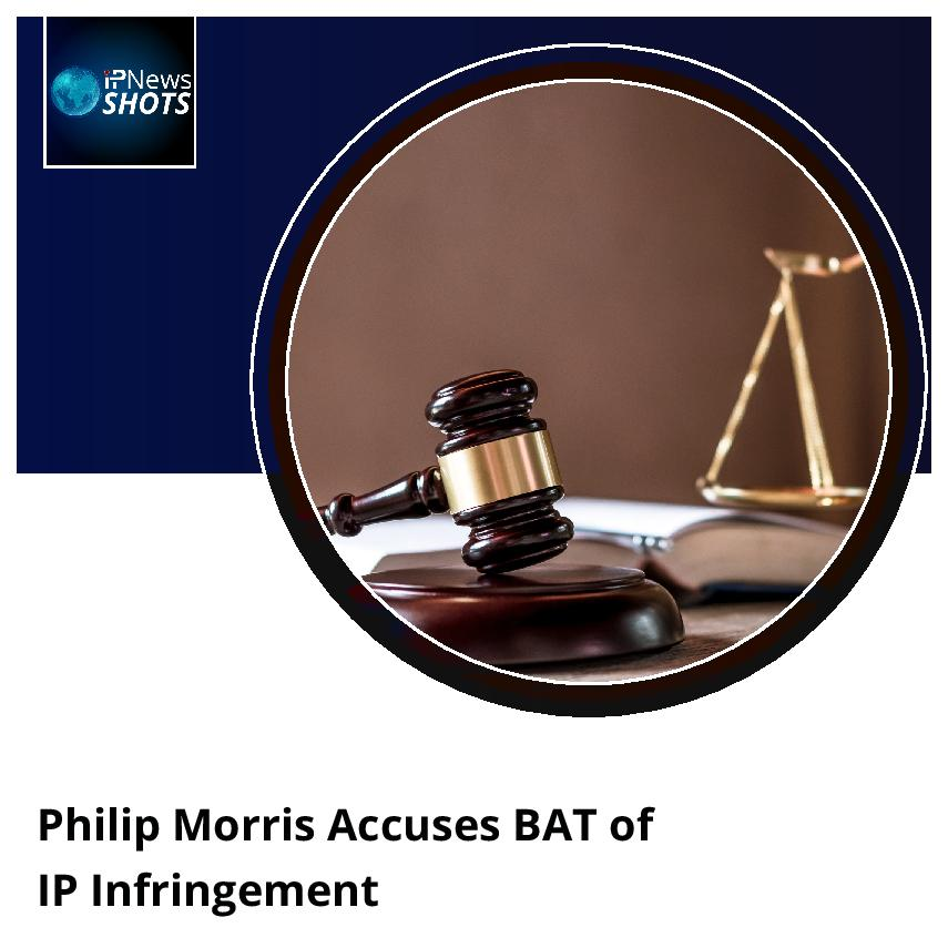 Philip Morris Accuses BAT ofIPInfringement