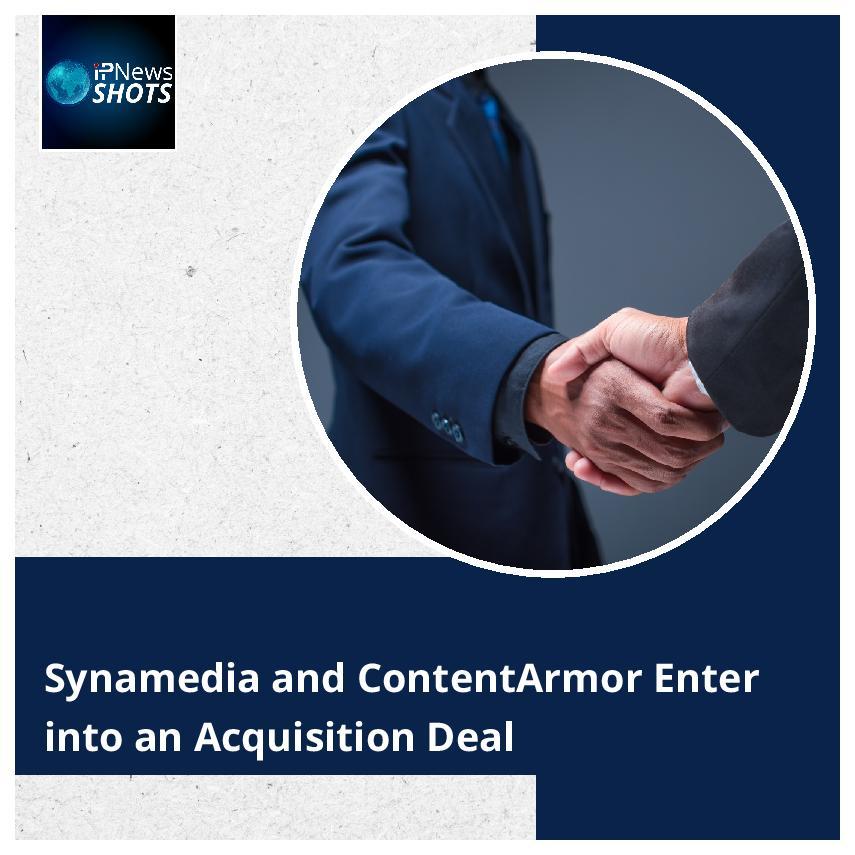 Synamedia and ContentArmor Enterinto anAcquisition Deal