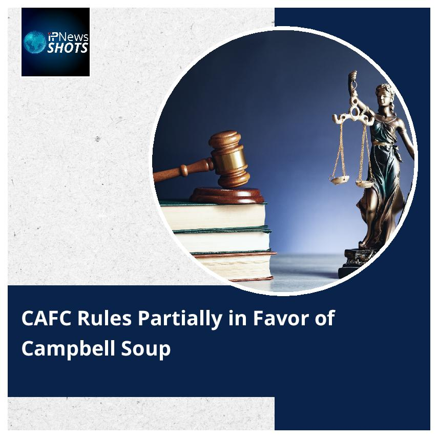 CAFC Rules Partially in Favor of Campbell Soup