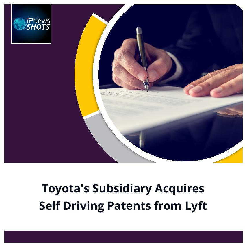 Toyota's SubsidiaryAcquires Self Driving Patents from Lyft