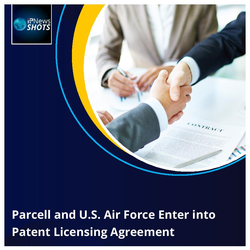 Parcell andU.S.Air Force Enter into Patent Licensing Agreement