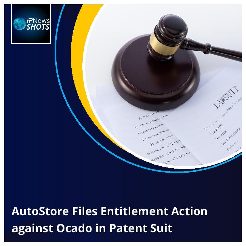 AutoStore Files Entitlement Action against Ocado in Patent Suit