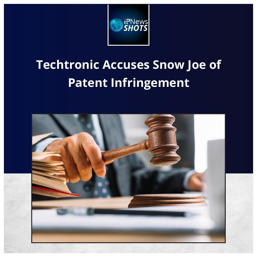 Techtronic Accuses Snow Joe of Patent Infringement