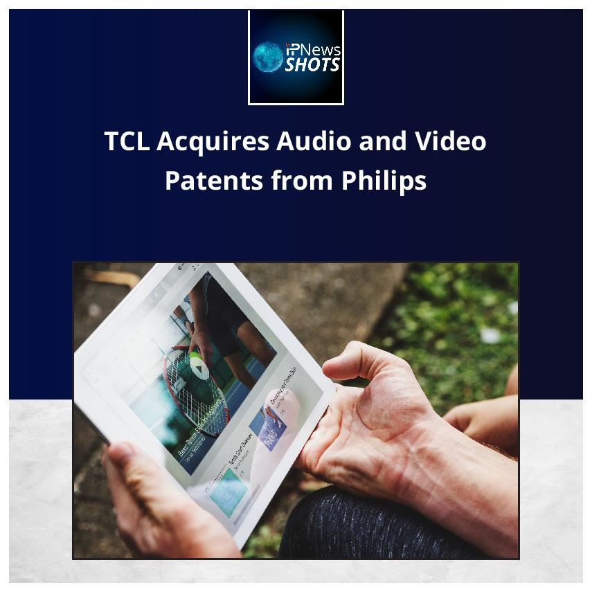 TCL Acquires Audio and Video Patents from Philips