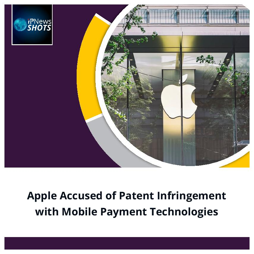 AppleAccused of Patent Infringement with Mobile PaymentTechnologies
