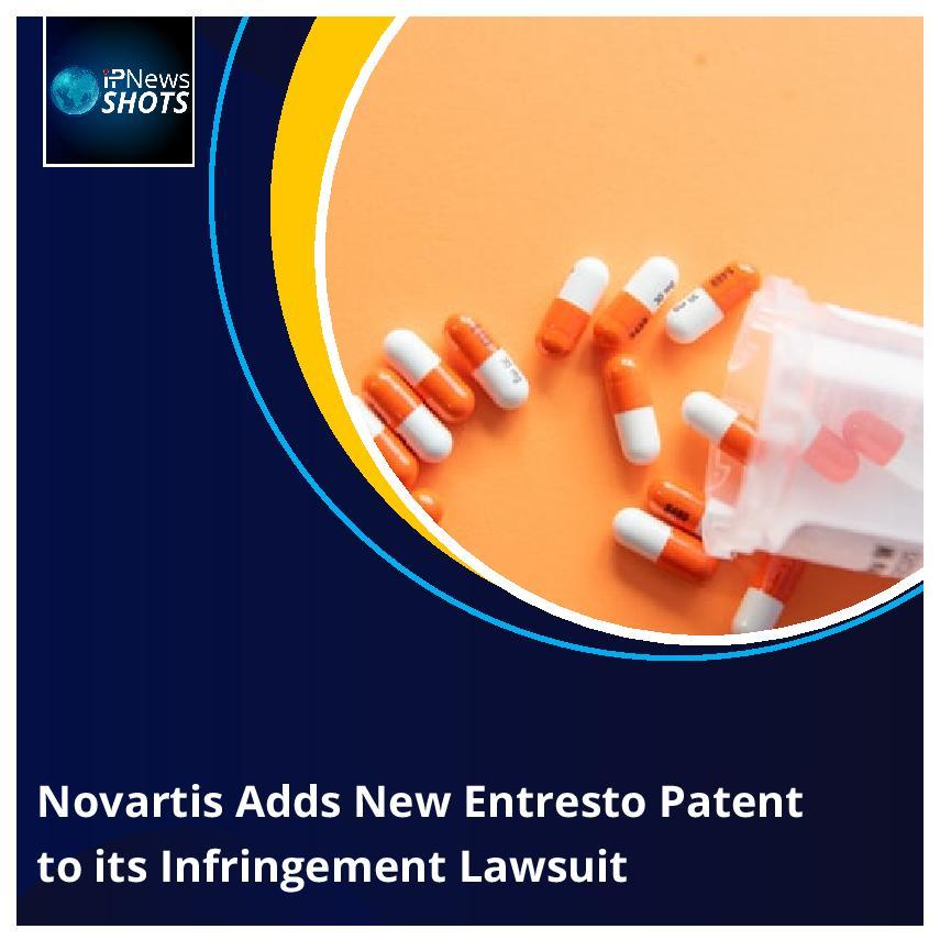 Novartis Adds New Entresto Patent to its Infringement Lawsuit