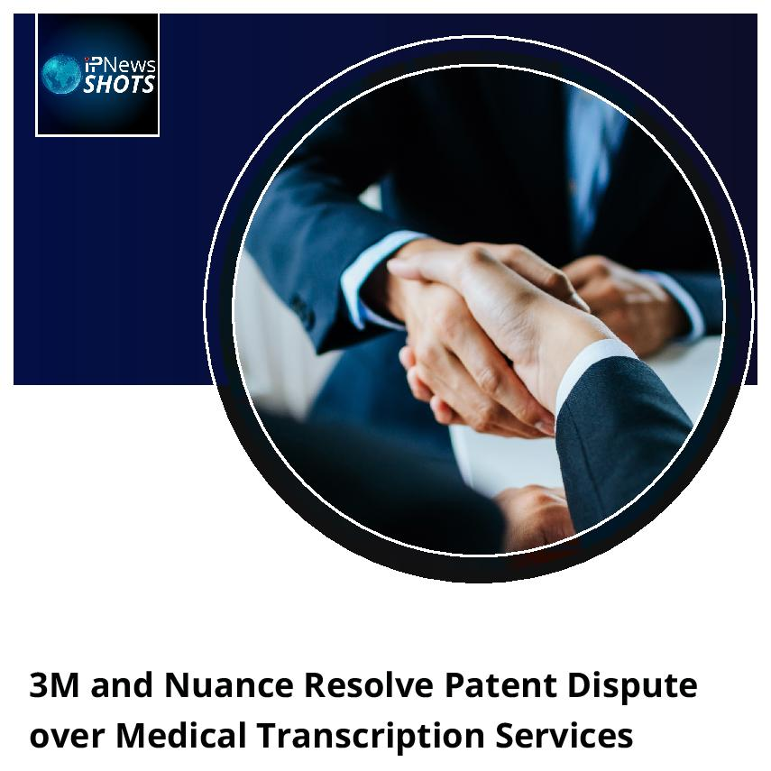 3M and Nuance Resolve Patent Dispute over Medical Transcription Services