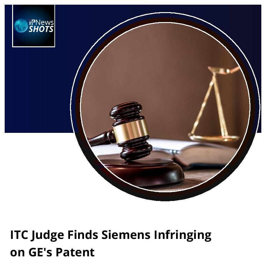 ITCJudge Finds Siemens Infringing on GE'sPatent