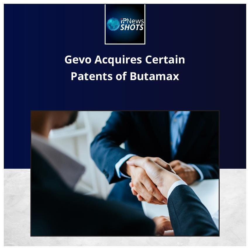 Gevo Acquires Certain Patents of Butamax