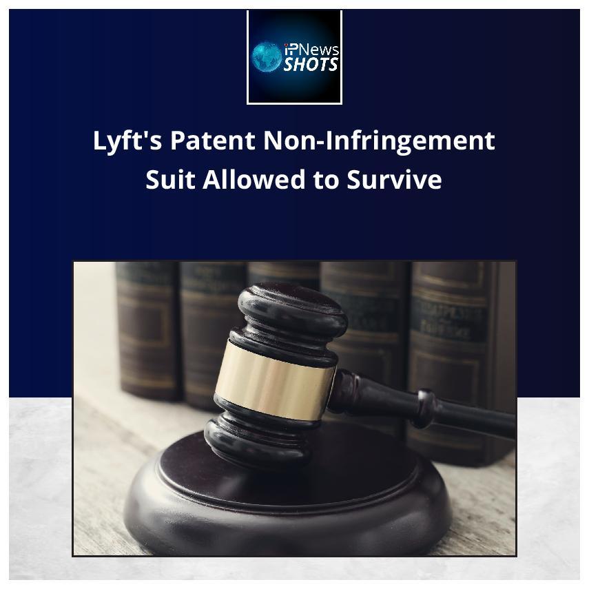 Lyft's Patent Non-Infringement Suit Allowed to Survive