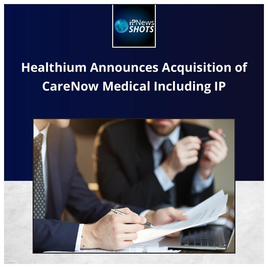 Healthium Announces Acquisition of CareNow Medical Including IP