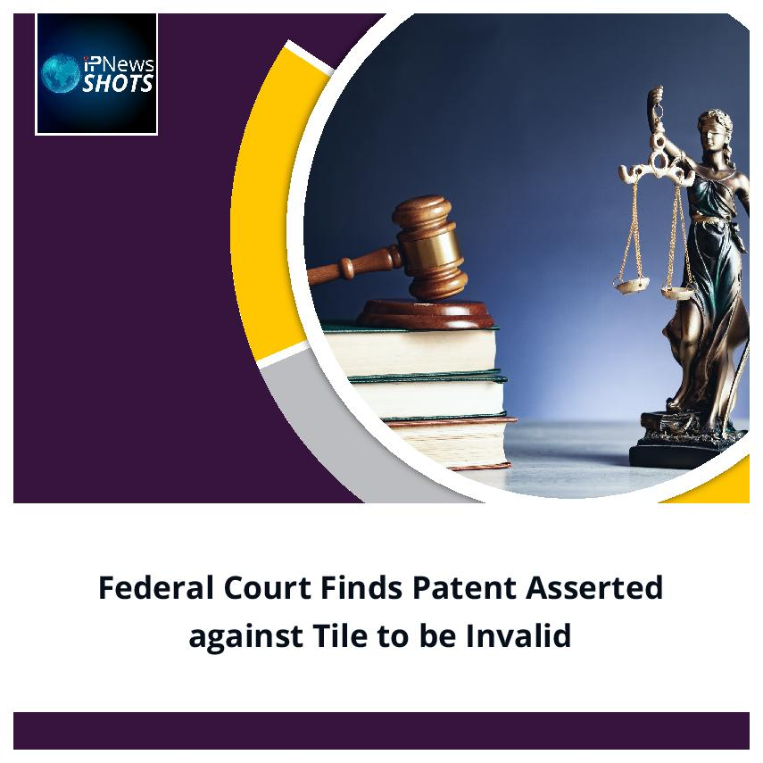 Federal Court Finds Patent Asserted against Tile to be Invalid