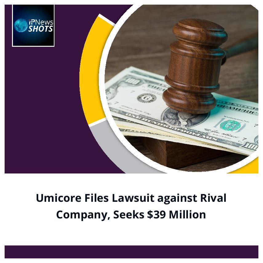 Umicore Files Lawsuit against Rival Company, Seeks $39 Million