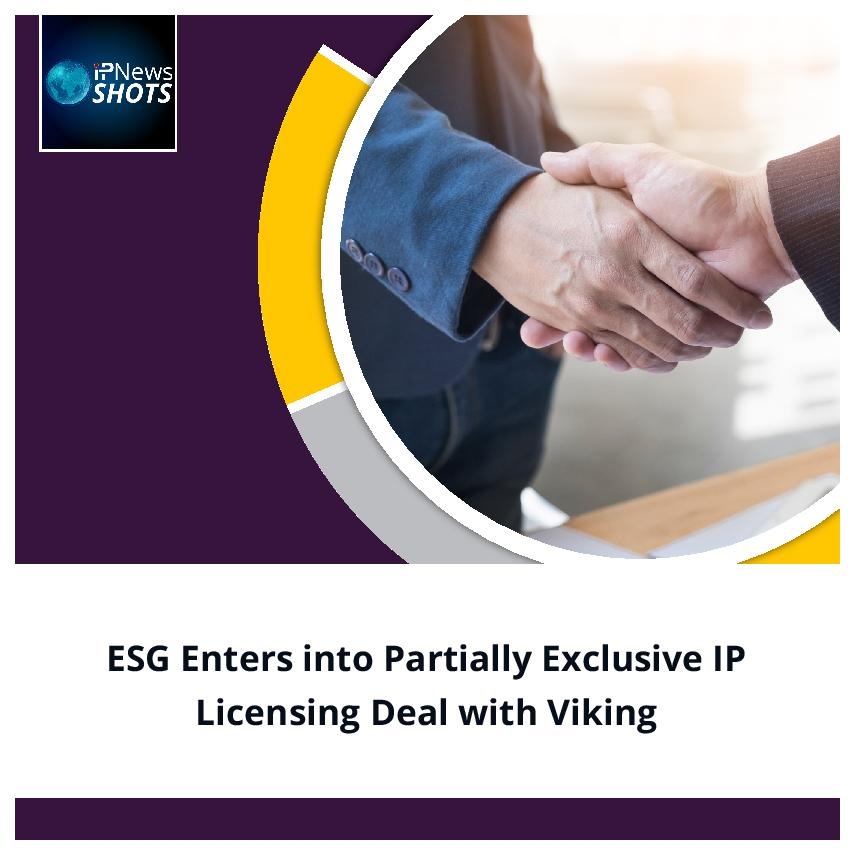 ESG Enters into Partially Exclusive IP Licensing Deal with Viking