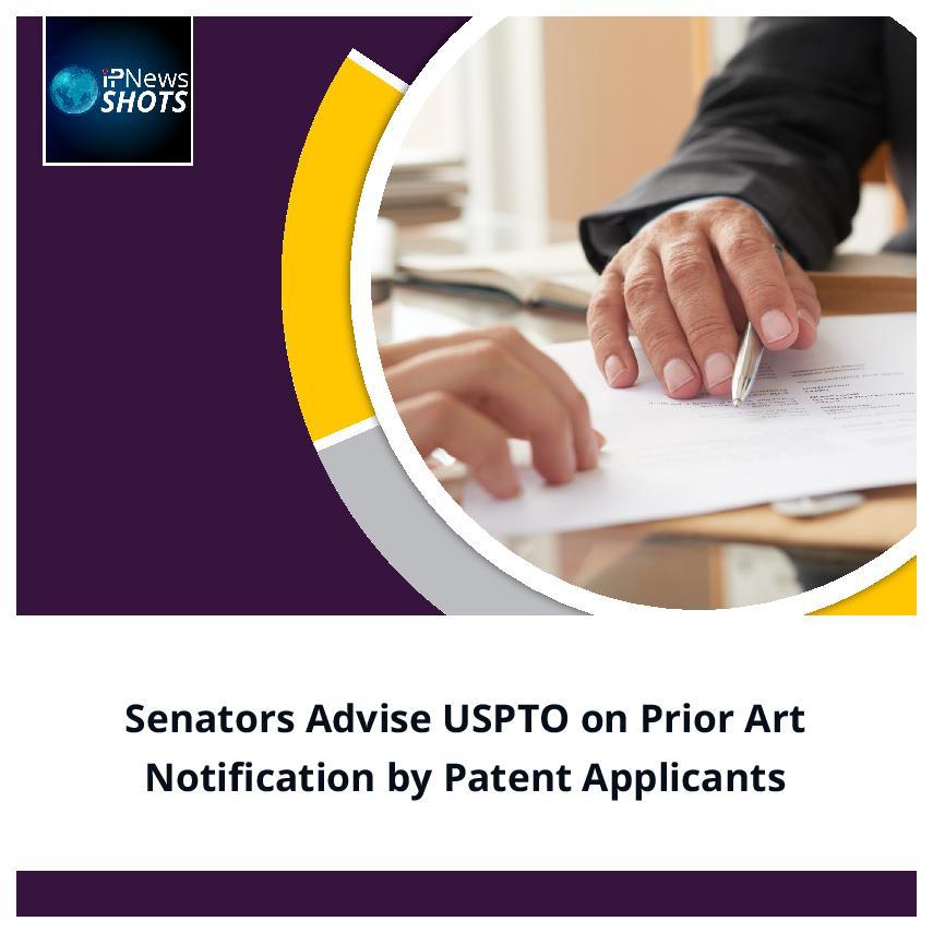 Senators Advise USPTO on Prior Art Notification by Patent Applicants