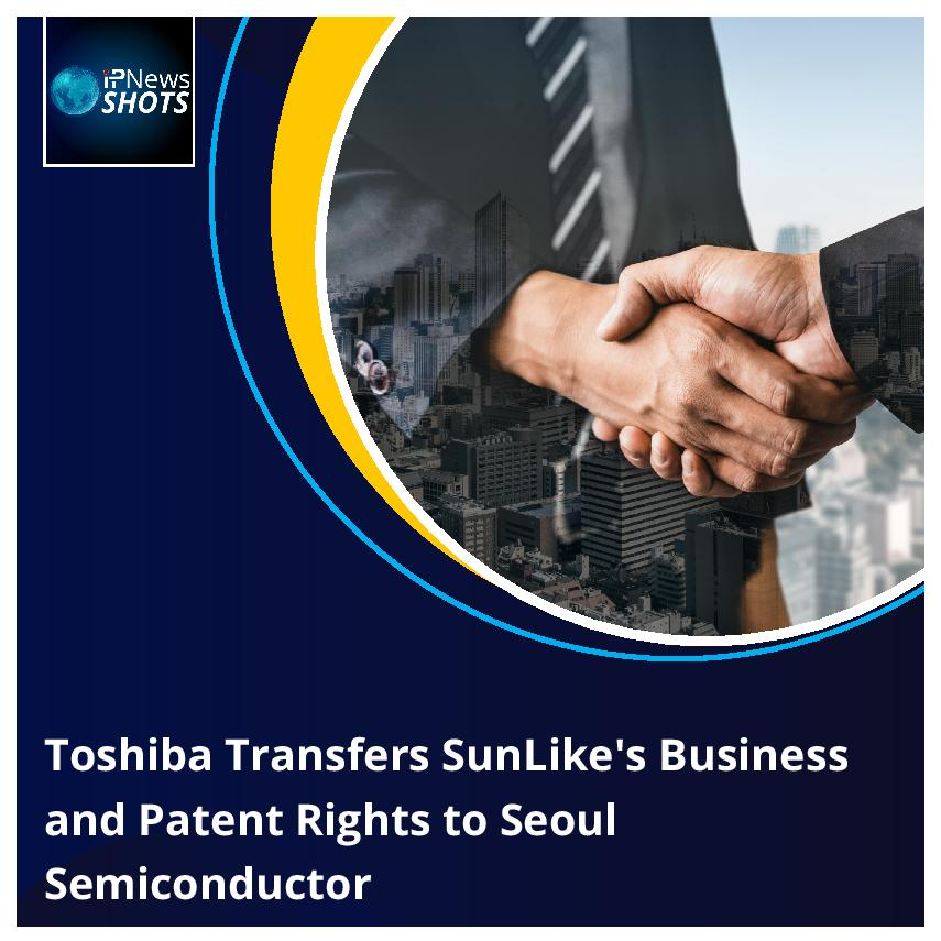 Toshiba TransfersSunLike's Business and Patent Rights to Seoul Semiconductor