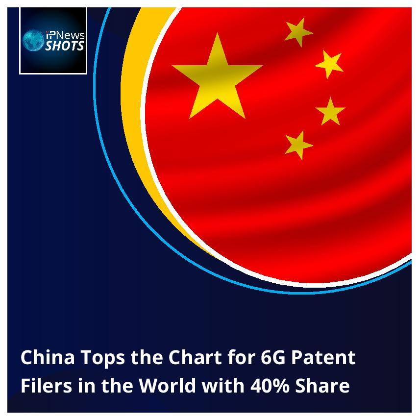 China Tops the Chart for 6G Patent Filers in the World with 40% Share