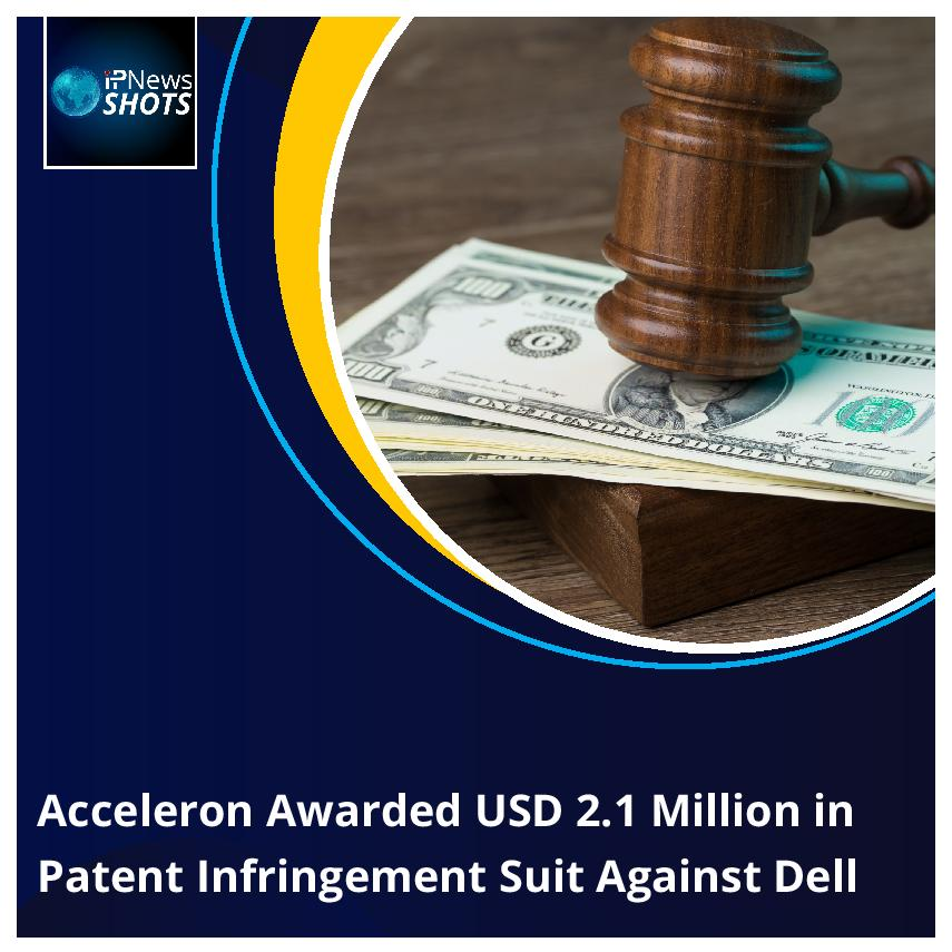 Acceleron Awarded USD 2.1 Million in Patent Infringement Suit Against Dell