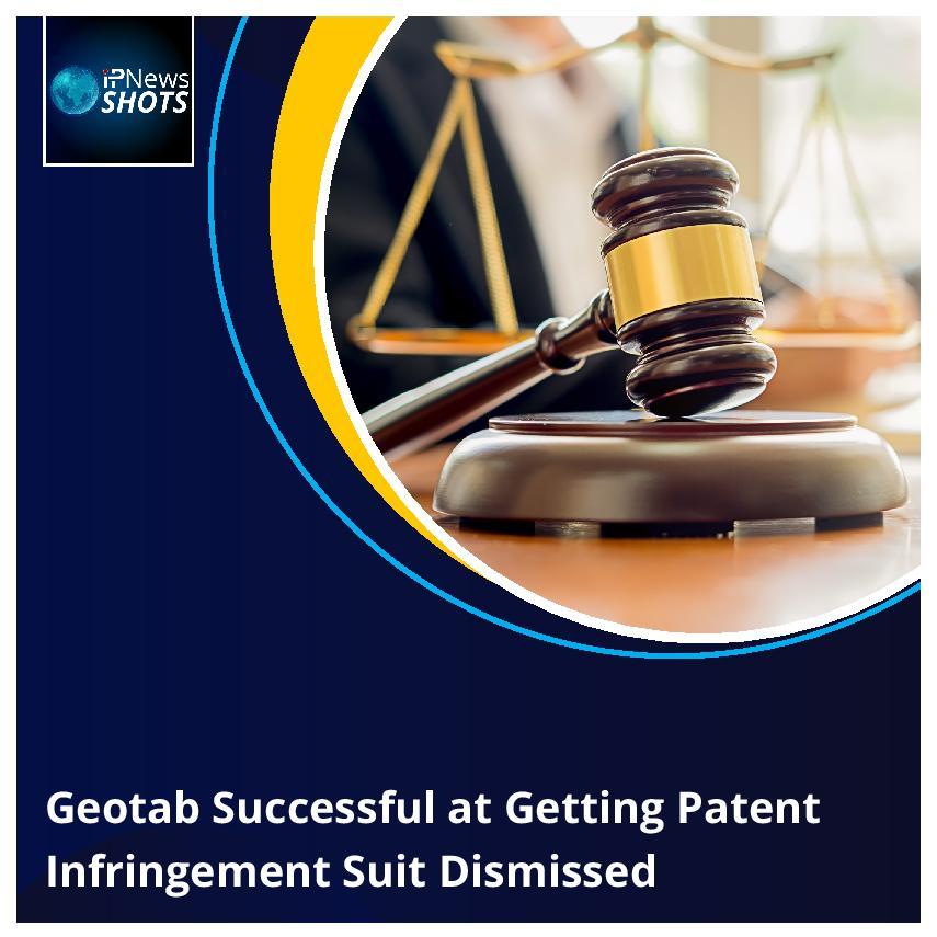 Geotab Successful at Getting Patent Infringement Suit Dismissed