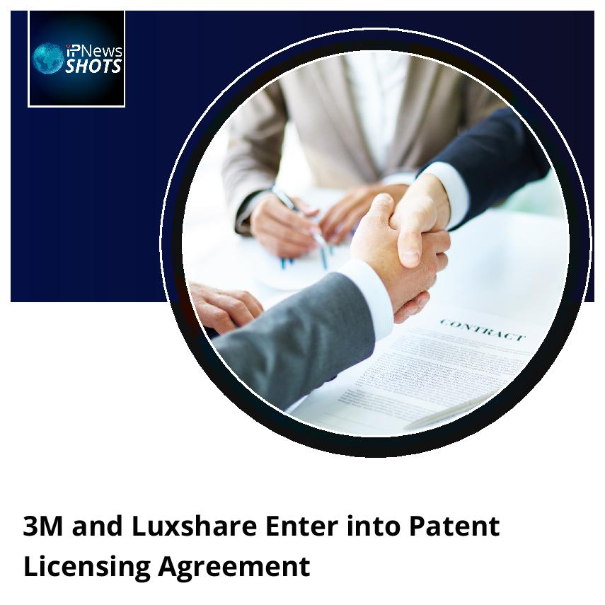 3M and Luxshare EnterintoPatent Licensing Agreement