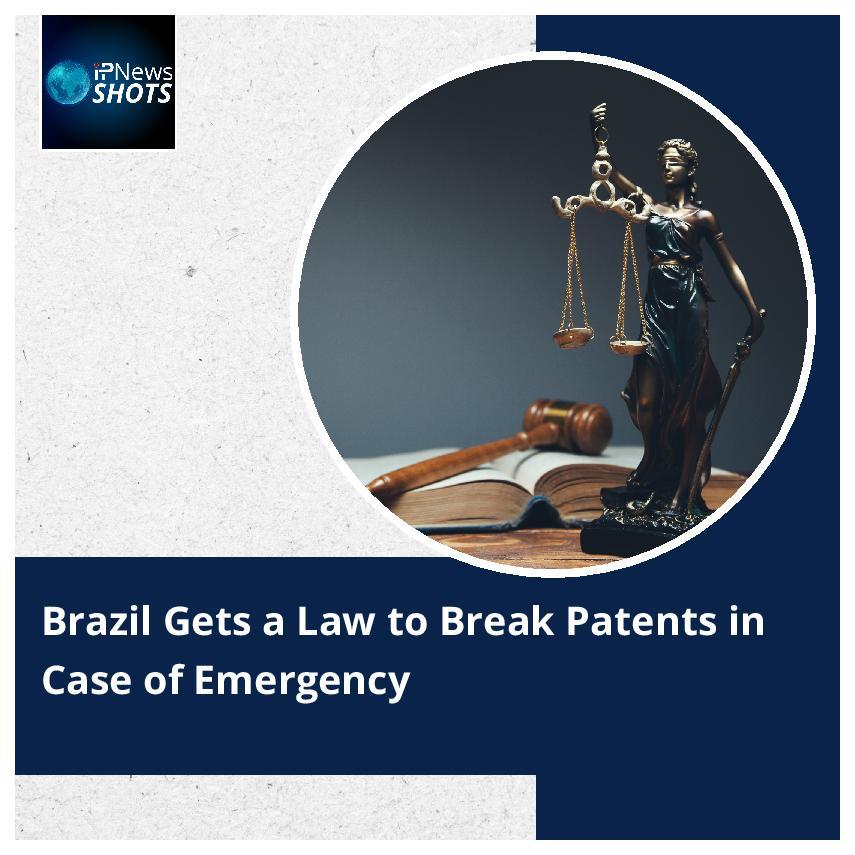 Brazil Gets a Law to Break Patents in Case of Emergency