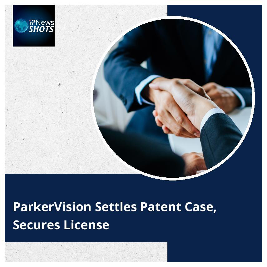 ParkerVision Settles Patent Case, Secures License