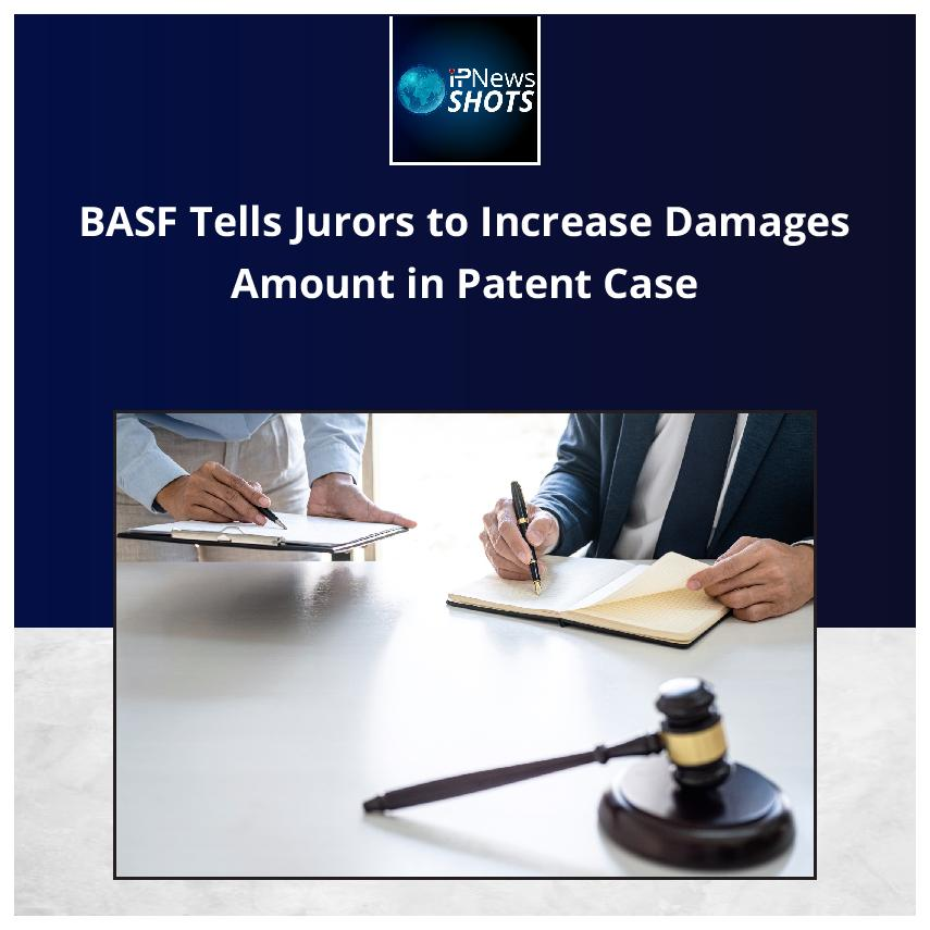 BASF Tells Jurors to Increase Damages Amount in Patent Case