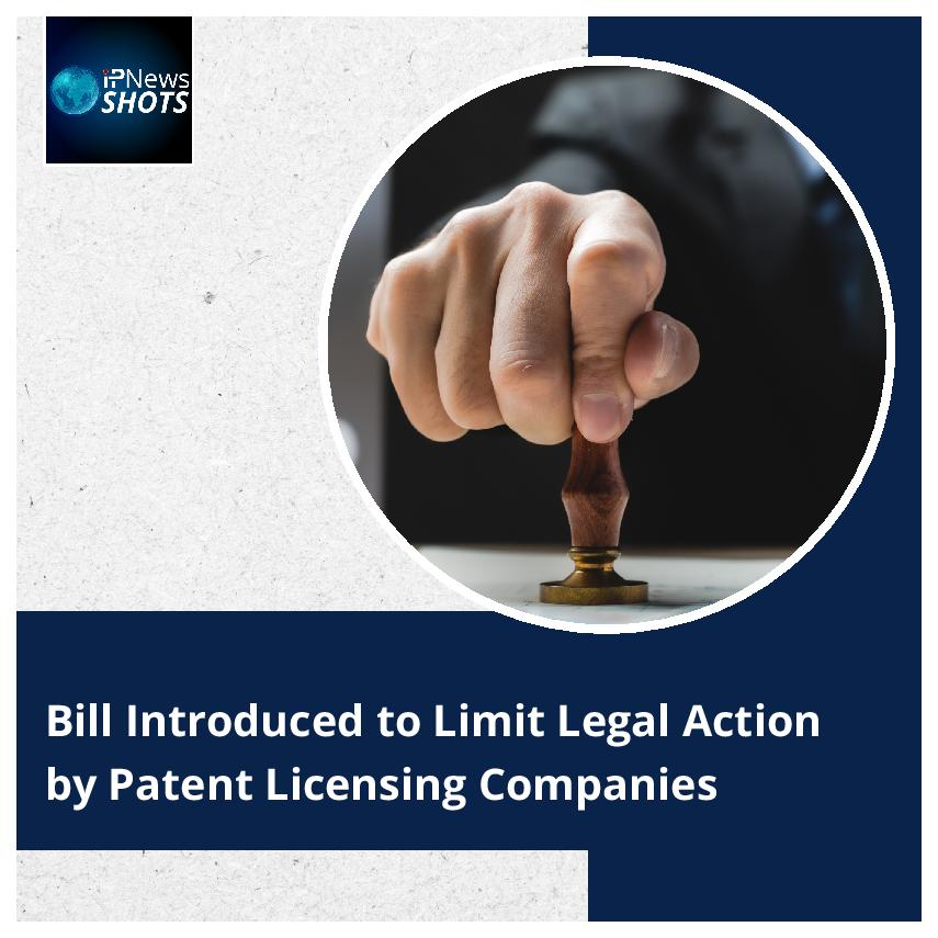 Bill Introduced to Limit Legal Action by Patent Licensing Companies