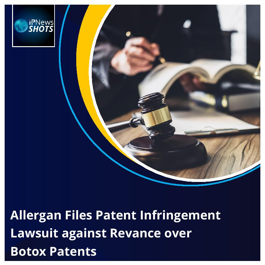 Allergan Files Patent Infringement Lawsuit against Revance over Botox Patents