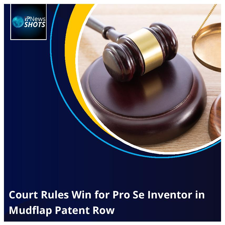 Court Rules Win for Pro Se Inventor in Mudflap Patent Row