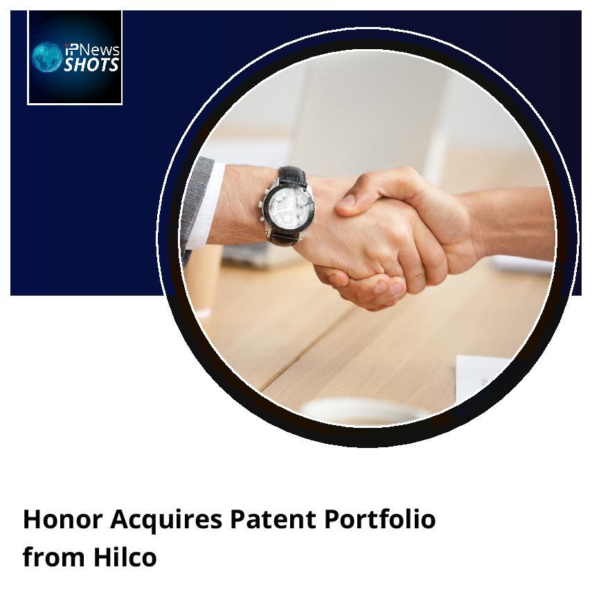 Honor Acquires Patent Portfolio from Hilco