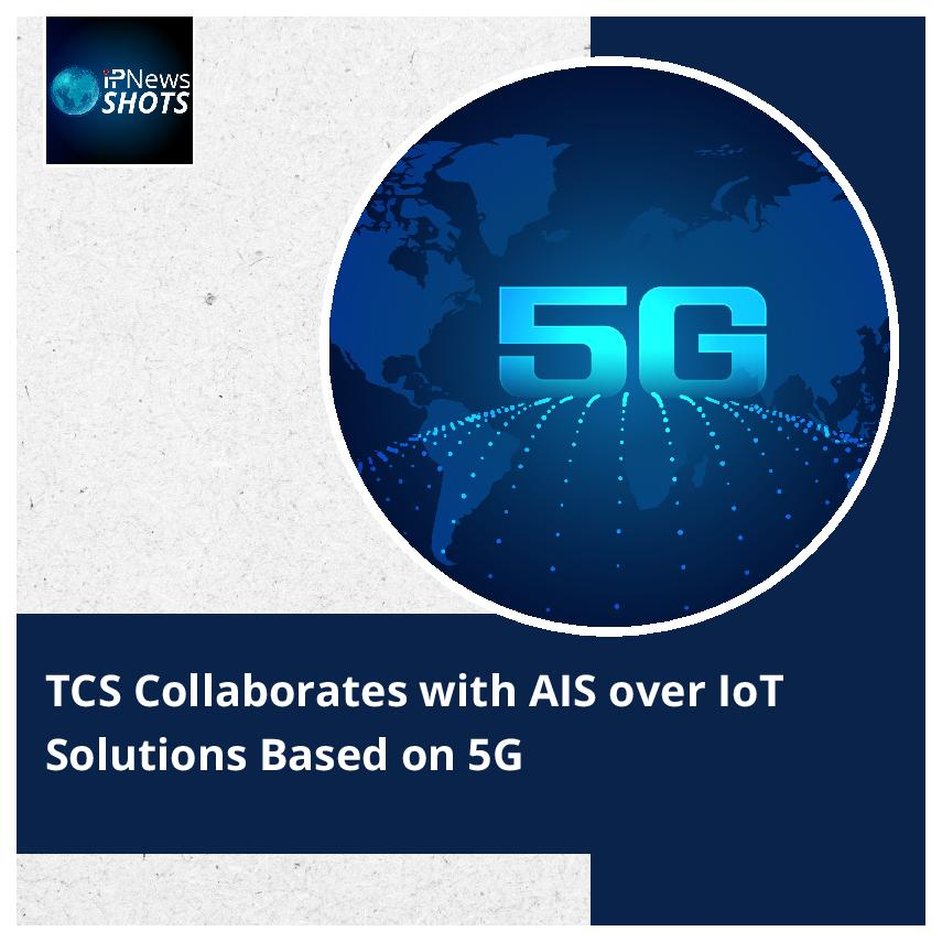 TCS Collaborates with AIS over IoT Solutions Based on 5G