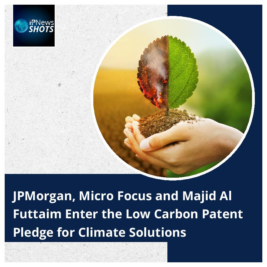 JPMorgan, Micro Focus and Majid Al Futtaim Enter the Low Carbon Patent Pledge for Climate Solutions