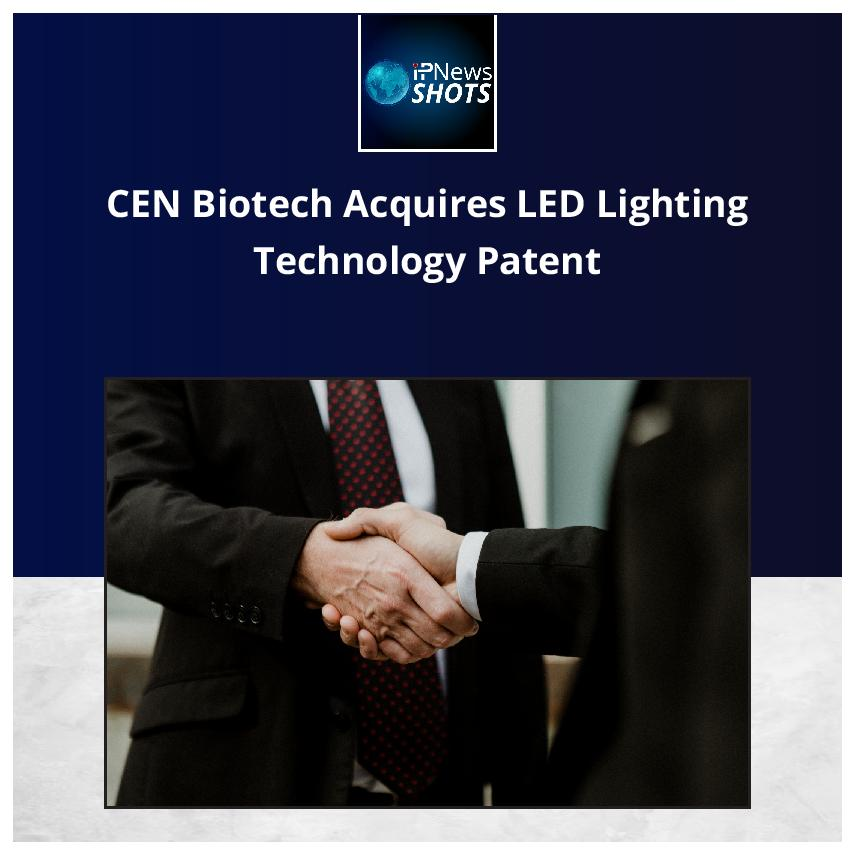 CEN Biotech Acquires LED Lighting Technology Patent