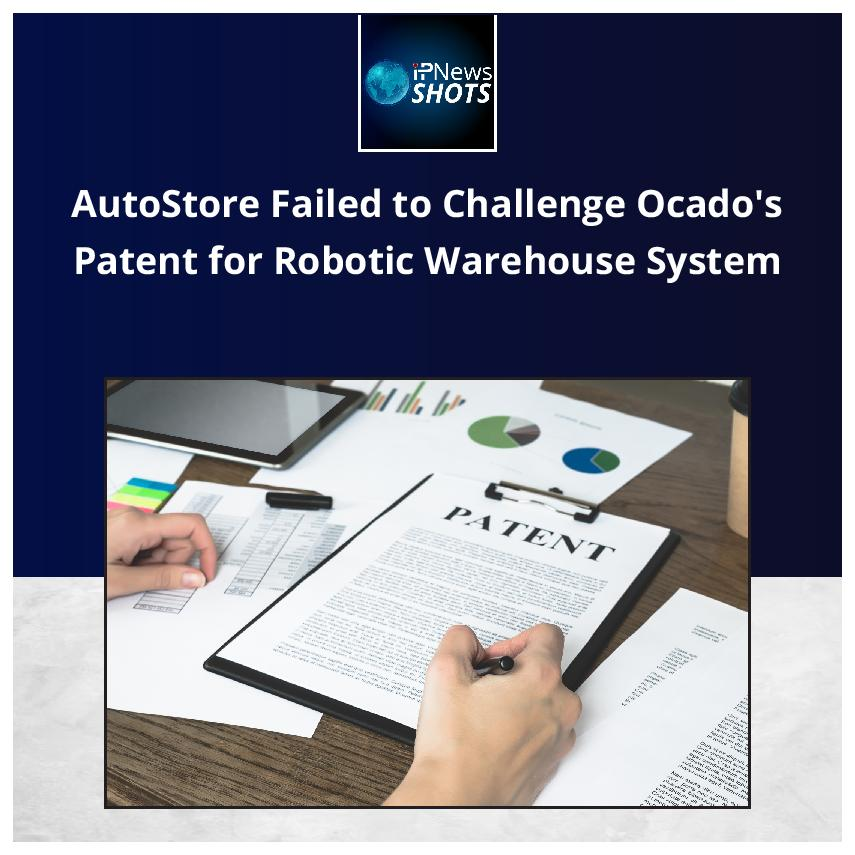 AutoStore Failed to Challenge Ocado's Patent for Robotic Warehouse System