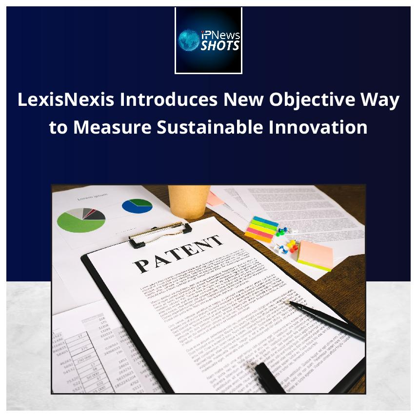 LexisNexis Introduces New Objective Way to Measure Sustainable Innovation