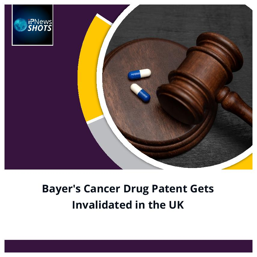 Bayer's Cancer Drug Patent Gets Invalidated in the UK