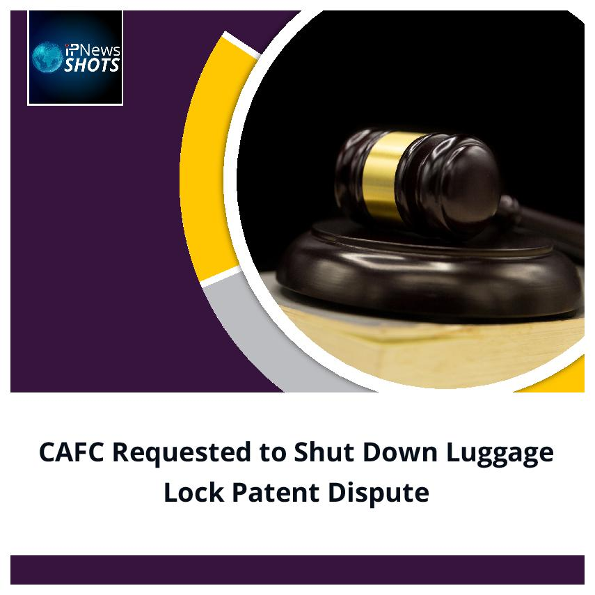 CAFC Requested to Shut Down Luggage Lock Patent Dispute