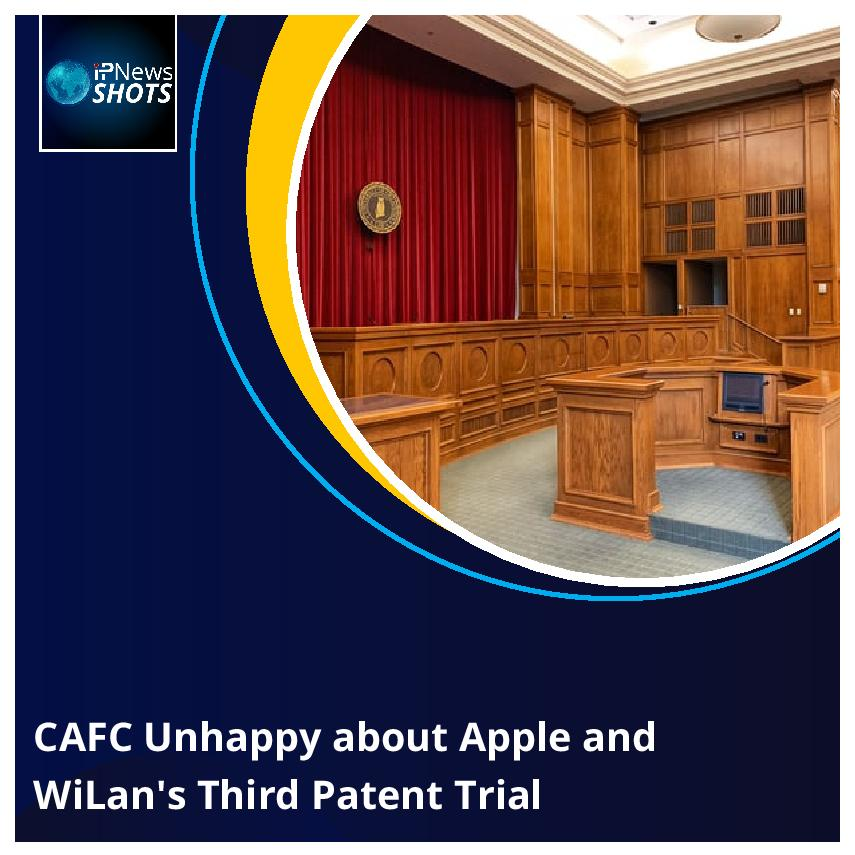 CAFC Unhappy about Apple and WiLan's Third Patent Trial