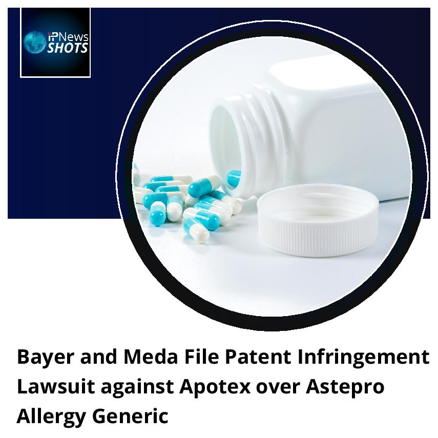 Bayer and Meda File Patent Infringement Lawsuit against Apotex over Astepro Allergy Generic