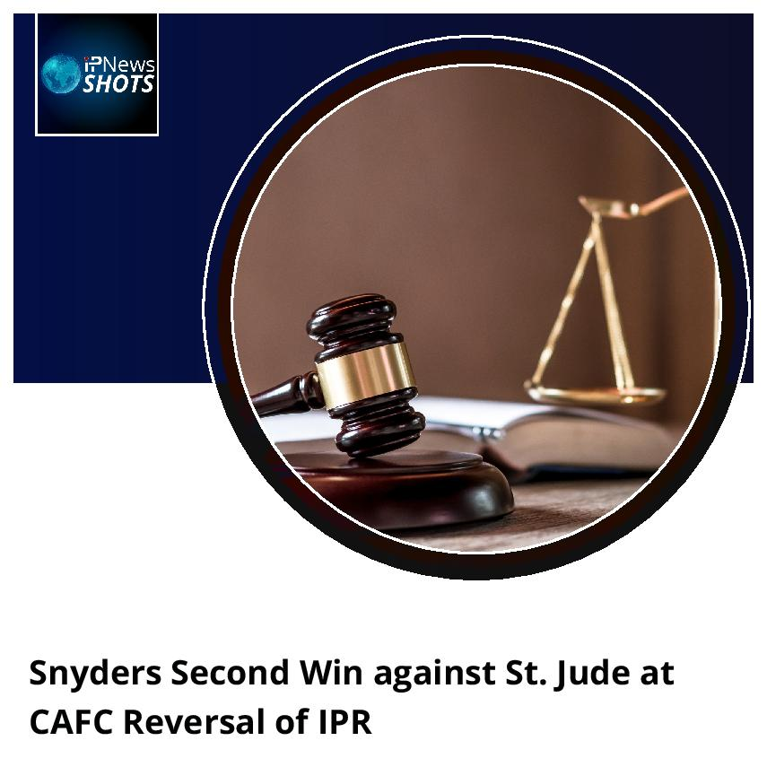 Snyders Second Win Against St. Jude at CAFC Reversal of IPR